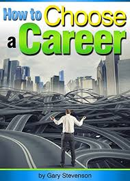 Amazon.com: How to Choose a Career: An Essential Guide to Choosing ...